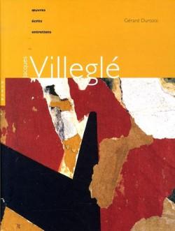 Jacques Villeglé. Oeuvres, écrits, entretiens.
