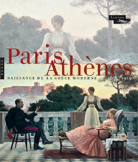 Paris-Athènes - Naissance de la Grèce moderne 1675-1919