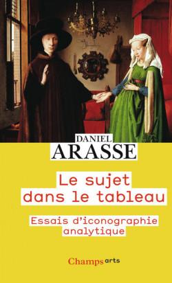 Le sujet dans le tableau - Daniel Arasse