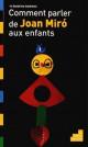 Comment parler de Joan Miró aux enfants ?