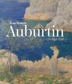 Jean-Francis Auburtin - Un âge d'or