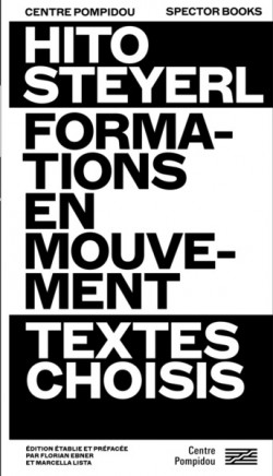 Hito Steyerl - Formations en mouvement