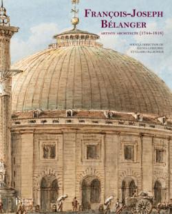 François Joseph Bélanger - Artiste Architecte (1744-1818)