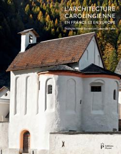 L'architecture carolingienne en France et en Europe