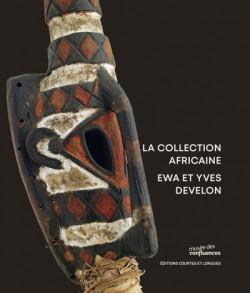 La collection africaine Ewa et Yves Develon