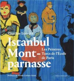 Istanbul-Montparnasse - Les peintres turcs de l'école de Paris