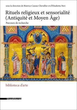 Rituels religieux et sensorialité (Antiquité et Moyen Âge)