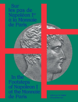 In the footsteps of Napoleon I at the Monnaie de Paris