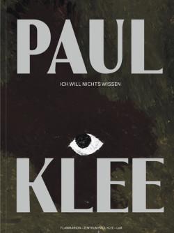 Paul Klee - Ich will nichts wissen