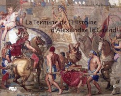 La Tenture de l'Histoire d'Alexandre le Grand
