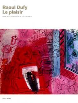 Raoul Dufy. Le plaisir