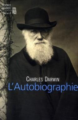 Charles Darwin. L'autobiographie.