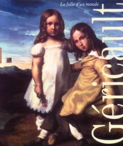 Géricault, la folie d'un monde