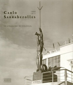 Carlo Sarrabezolles. De l'esquisse au colossal