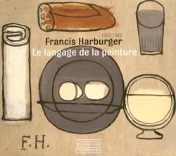 Francis Harbuger (1905-1998), le language de la peinture