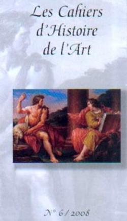 Les Cahiers d'Histoire de l'Art n°6 / 2008