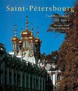 Saint-Pétersbourg. L'architecture des tsars