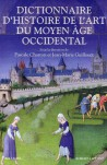 Dictionnaire d'Histoire de l'art du Moyen-Âge occidental
