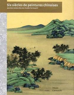 Six siècles de peintures chinoises
