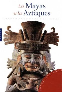 Les Mayas et les Aztèques