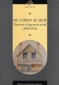 Du coron au HLM. Patronat et logement social (1894-1953)
