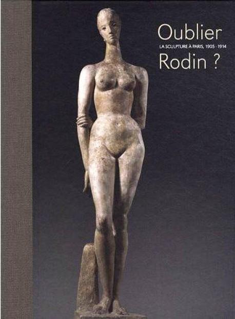 Oublier Rodin ? La sculpture à paris, 1905-1914.