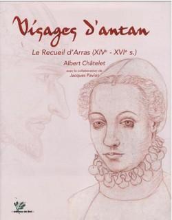 Visages d'Antan. Le Recueil d'Arras (XIVe–XVIe siècles)