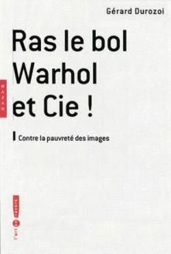 Ras le bol Warhol & Cie !