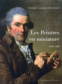 Les peintres en miniature 1650-1850
