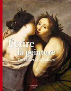Ecrire la peinture, de Diderot à Solers