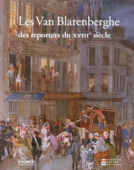 Les Van Blarenberghe, des Reporters au XIIIe siècle
