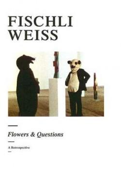 Fischli Weiss: Flowers & Questions, a retrospective