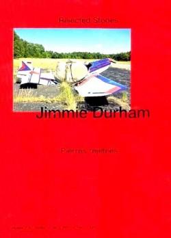 Jimmie Durham. Pierres Rejetées