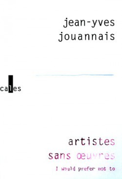 Artistes sans oeuvres, I would prefer not to