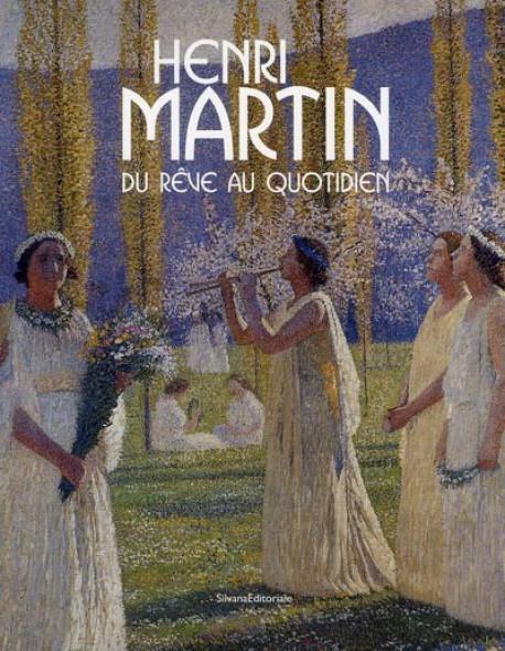Henri Martin, du rêve au quotidien