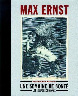 Max Ernst - Une semaine de bonté, les collages originaux