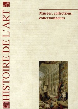 Histoire de l'art n°62 - Musées, collections, collectionneurs