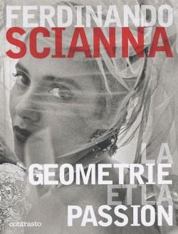 La géométrie et la passion - Ferdinando Scianna