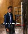 Franics Gruber, l'oeil à vif