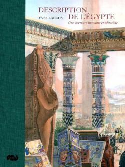 Description de l'Egypte. Une aventure humaine et éditoriale
