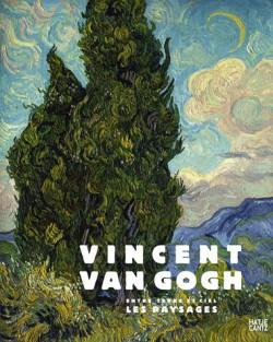 Vincent Van Gogh, entre ciel et terre, les paysages