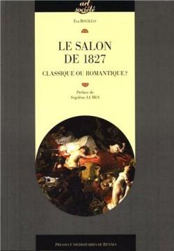 Le Salon de 1827. Classique ou romantique ?