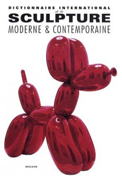 Dictionnaire international de la sculpture moderne et contemporaine