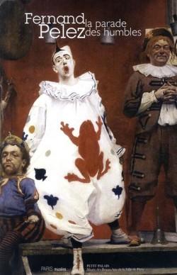 Fernand Pelez, la parade des humbles
