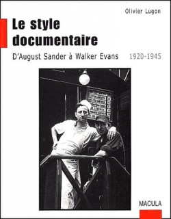 Le style documentaire, d'August Sander à Walker Evans (1920-1945)