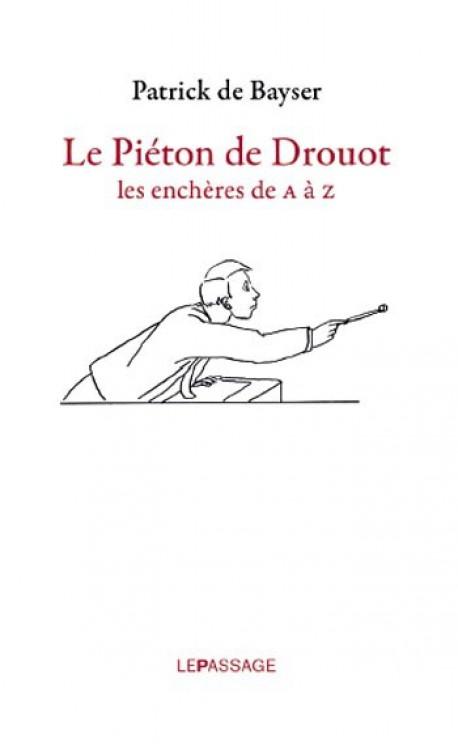 Le piéton de Drouot, les enchères de A à Z