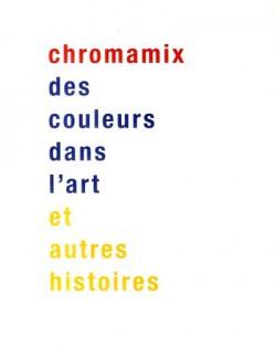 Chromamix, des couleurs dans l'art et autres histoires