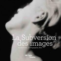 Album d'exposition - La subversion des images