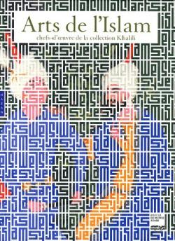 Album Arts de l'Islam - Chefs d'oeuvres de la collection Khalili