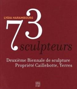 73 sculpteurs - 2e Biennale de sculpture. Propriété Caillebotte